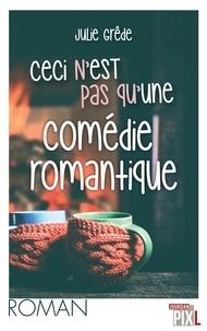Julie Grêde - Ceci n'est pas qu'une comédie romantique.