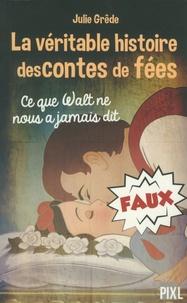 Amazon téléchargements ebook gratuits pour ipad La véritable histoire des contes de fées  - Ce que Walt ne nous a jamais dit 9782390260271 par Julie Grêde in French