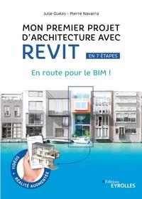 Julie Guézo et Pierre Navarra - Mon premier projet d'architecture avec Revit en 7 étapes - En route pour le BIM !.