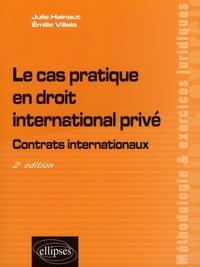 Julie Hainaut et Emilie Villela - Le cas pratique en droit international privé - Contrats internationaux.