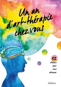 Julie Hamez - Un an d'art-thérapie chez vous - 52 ateliers pour vous retrouver.