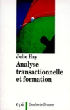 Julie Hay - Analyse transactionnelle et formation.