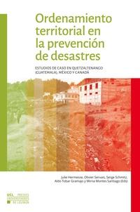 Ordenamiento territorial en la prevencion de desastres - Estudios de caso en Quetzaltenango (Guatemala), México y Canada.pdf