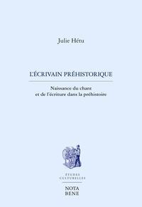 Julie Hetu - L'écrivain préhistorique - Naissance du chant et de l'écriture dans la préhistoire.