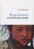 Julie Huard - Paysâmes et miroirs du monde.