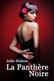 Julie Huleux - La Panthère Noire.