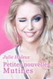 Julie Huleux - Petites nouvelles mutines.