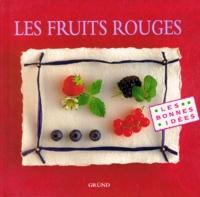 Julie Huline-Guinard et  Collectif - Les fruits rouges.