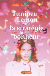 Julie Israel - Juniper Lemon ou la stratégie du bonheur.