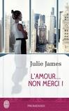 Julie James - L'amour, non merci !.