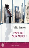 Julie James - L'amour, non merci !.