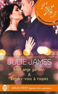 Julie James - Sélection Agents très spéciaux - Mon ange gardien ; Rendez-vous à risques.