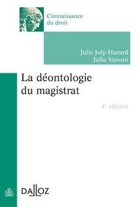 Julie Joly-Hurard et Julia Vanoni - La déontologie du magistrat.