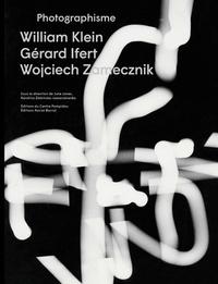 Julie Jones et Karolina Ziebinska-Lewandowska - Photographisme - William Klein, Gérard Ifert, Wojciech Zamecznik.