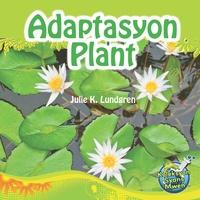 Julie K. Lundgren et Maude Heurtelou - Adaptasyon Plant / Plant Adaptations - Julie K. Lundgren.