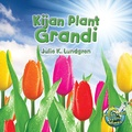 Julie K. Lundgren et Maude Heurtelou - Kijan Plant Grandi/ How do Plants Grow - Julie K. Lundgren.