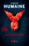 Julie Kagawa - Blood of Eden Tome 3 : Forever humaine.