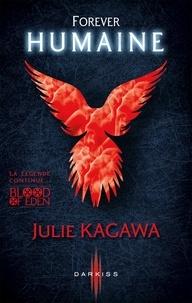 Julie Kagawa - Forever Humaine - T3 - Blood of Eden.