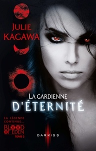 Julie Kagawa - La gardienne d'éternité - T2 - Blood of Eden.