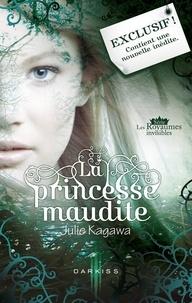Julie Kagawa - La princesse maudite - Le passage interdit - Série Les Royaumes invisibles.