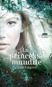 Julie Kagawa - La princesse maudite - T1 - Les Royaumes invisibles.