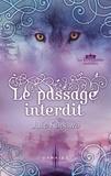 Julie Kagawa - Le passage interdit - Série Les Royaumes invisibles.