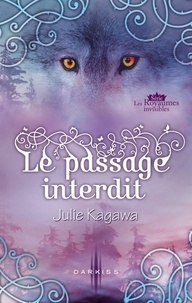 Julie Kagawa - Le passage interdit - Série Les Royaumes invisibles.