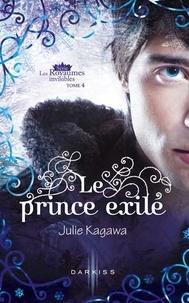 Julie Kagawa - Le prince exilé - T4 - Les Royaumes invisibles.