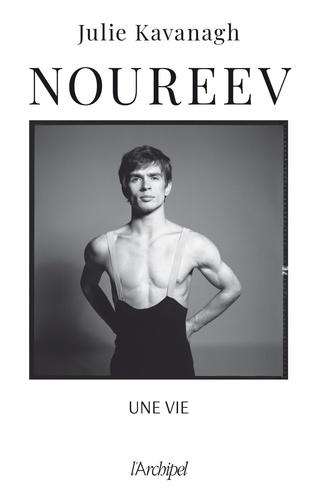 Rudolf Noureev. Une vie