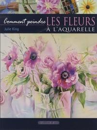 Julie King - Les fleurs à l'aquarelle.