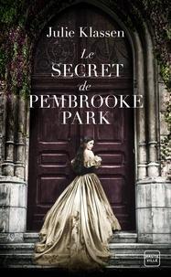 Julie Klassen - Le secret de Pembrooke Park.
