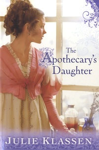 Julie Klassen - The Apothecary's Daughter.