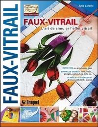 Julie Lafaille - Faux-vitrail - L'art de simuler l'effet vitrail.
