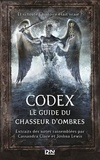 Julie Lafon et Cassandra Clare - PDT VIRTUELPKJN  : Codex : le guide du Chasseur d'ombres.