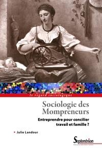 Julie Landour - Sociologie des Mompreneurs - Entreprendre pour concilier travail et famille ?.