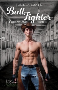 Julie Laplante - Bull Fighter Tome 3 - Country Star.