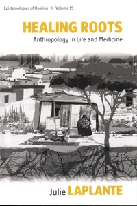 Julie Laplante - Healing roots - Anthropology in Life and Medecine.