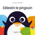 Julie Lardon et Boris Sabatier - Célestin le pingouin.