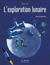 Julie Lardon et Sylvie Serprix - L'exploration lunaire.