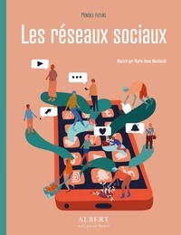 Julie Lardon et Marie-Anne Wachnicki - Les réseaux sociaux.
