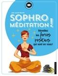 Julie Laurent-Marotte - Sophro-méditation - Réveillez les forces positives qui sont en vous !.