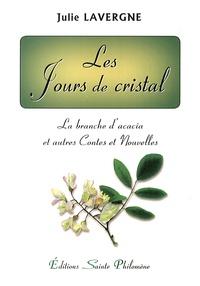 Julie Lavergne - Les jours de cristal.