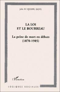 La loi et le bourreau. La peine de mort en débats, 1870-1985.pdf