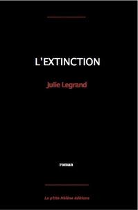 Julie Legrand - L'extinction.