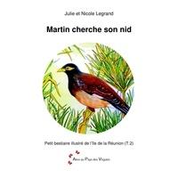 Julie Legrand - Martin cherche son nid.