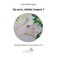 Julie Legrand - Où es-tu, bébête l'argent ?.
