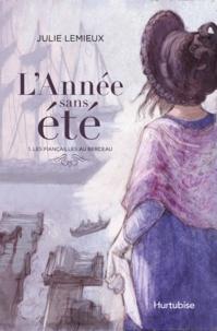 Julie Lemieux - L'Année sans été  : L'Année sans été T1 - Les fiançailles au berceau.
