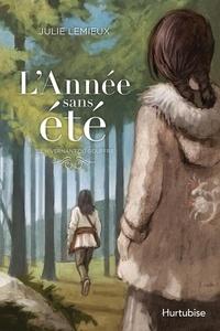Julie Lemieux - L'Année sans été  : L'Année sans été T3 - L'hivernant du Gouffre.