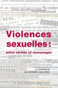 Julie Léonhard et Valérie Olech - Violences sexuelles - Entre vérités et mensonges.