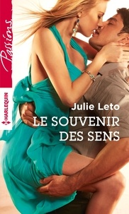 Julie Leto - Le souvenir des sens.